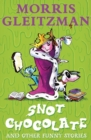 Snot Chocolate : and other funny stories - Book