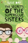 The Secrets of the Superglue Sisters - eBook