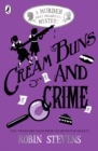 Cream Buns and Crime : A Murder Most Unladylike Collection - Book
