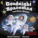 Goodnight Spaceman and Other Stories - Book