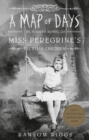 A Map of Days : Miss Peregrine's Peculiar Children - Book