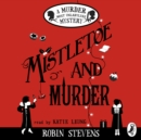 Mistletoe and Murder : A Murder Most Unladylike Mystery - eAudiobook