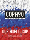 COPA90: Our World Cup : A Fans' Guide to 2018 - Book