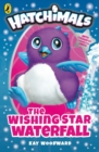 Hatchimals: The Wishing Star Waterfall : (Book 2) - Book