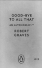 Good-bye to All That : An Autobiography - Book