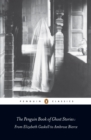The Penguin Book of Ghost Stories : From Elizabeth Gaskell to Ambrose Bierce - Book