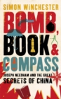 Bomb, Book and Compass : Joseph Needham and the Great Secrets of China - eBook