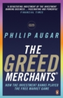 The Greed Merchants : How the Investment Banks Played the Free Market Game - eBook