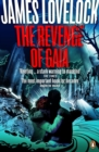 The Revenge of Gaia : Why the Earth is Fighting Back and How We Can Still Save Humanity - eBook