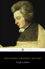 Mozart: A Life in Letters : A Life in Letters - eBook