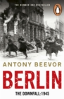 Berlin : The Downfall 1945: The Number One Bestseller - eBook