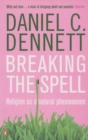 Breaking the Spell : Religion as a Natural Phenomenon - eBook