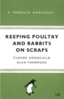 Keeping Poultry and Rabbits on Scraps : A Penguin Handbook - eBook