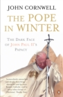 The Pope in Winter : The Dark Face of John Paul II's Papacy - eBook