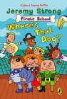 Pirate School: Where's That Dog? : Where's That Dog? - eBook