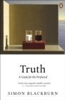 Truth: A Guide for the Perplexed : A Guide for the Perplexed - eBook