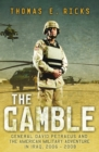 The Gamble : General Petraeus and the Untold Story of the American Surge in Iraq, 2006 - 2008 - eBook