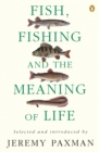Fish, Fishing and the Meaning of Life - eBook