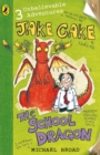 Jake Cake: The School Dragon : The School Dragon - eBook