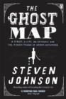 The Ghost Map : A Street, an Epidemic and the Hidden Power of Urban Networks. - eBook