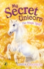 My Secret Unicorn: The Magic Spell - eBook