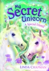 My Secret Unicorn: A Special Friend : A Special Friend - eBook