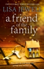A Friend of the Family : The addictive and emotionally satisfying page-turner that will have you hooked - eBook