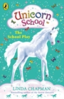 Unicorn School: The School Play - eBook