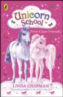 Unicorn School: First Class Friends - eBook