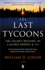 The Last Tycoons : The Secret History of Lazard Fr res & Co. - eBook