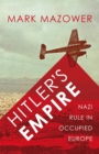 Hitler's Empire : Nazi Rule in Occupied Europe - eBook