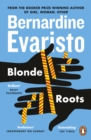 Blonde Roots : From the Booker prize-winning author of Girl, Woman, Other