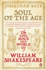 Soul of the Age : The Life, Mind and World of William Shakespeare - eBook