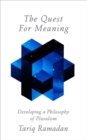 The Quest for Meaning : Developing a Philosophy of Pluralism - eBook
