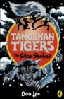 Tangshan Tigers: The Silver Shadow - eBook