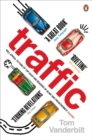 Traffic : Why we drive the way we do (and what it says about us) - eBook