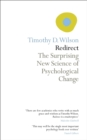 Redirect : The Surprising New Science of Psychological Change - eBook