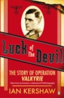 Luck of the Devil : The Story of Operation Valkyrie - eBook