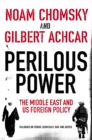 Perilous Power:The Middle East and U.S. Foreign Policy : Dialogues on Terror, Democracy, War, and Justice - eBook