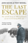 The Last Escape : The Untold Story of Allied Prisoners of War in Germany 1944-1945 - eBook