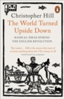 The World Turned Upside Down : Radical Ideas During the English Revolution - eBook