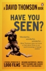 'Have You Seen...?' : a Personal Introduction to 1,000 Films including masterpieces, oddities and guilty pleasures (with just a few disasters) - eBook