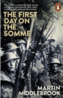 The First Day on the Somme : 1 July 1916 - eBook