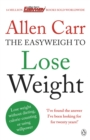 Allen Carr's Easyweigh to Lose Weight : The revolutionary method to losing weight fast from international bestselling author of The Easy Way to Stop Smoking - eBook