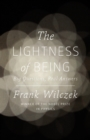 The Lightness of Being : Big Questions, Real Answers - eBook