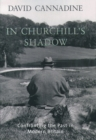 In Churchill's Shadow : Confronting the Past in Modern Britain - eBook