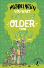 You Wait Till I'm Older Than You! - eBook