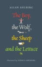 The Boy, the Wolf, the Sheep and the Lettuce - eBook