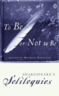 To Be or Not to Be : Shakespeare's Soliloquies - eBook