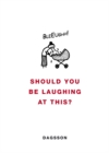 Should You be Laughing at This? - eBook